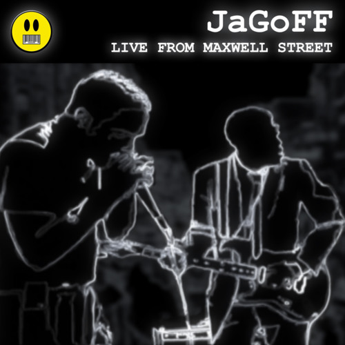 JaGoFF - LIVE FROM MAXWELL STREET