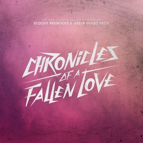 Chronicles of a Fallen Love (Bloody Beetroots & Greta Svabo Bech)