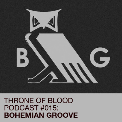 TOB PODCAST 015: BOHEMIAN GROOVE
