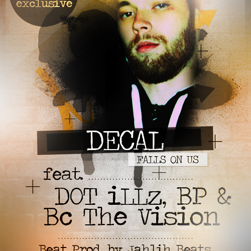 Decal - Falls on Us ft. Dot Illz, BC the Vision & BP