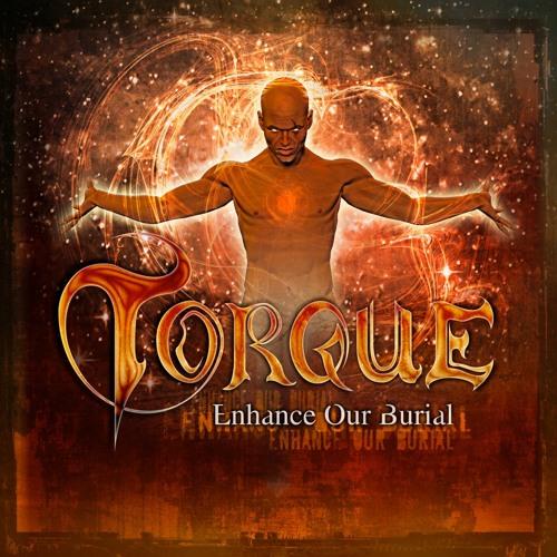 Torque - Enhace Our Burial (Mixed by Giancarlo Vinciguerra)