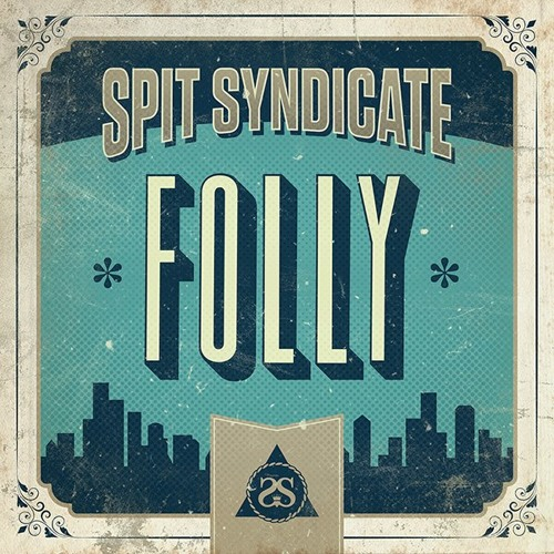 Spit Syndicate - Folly (PREVIEW)