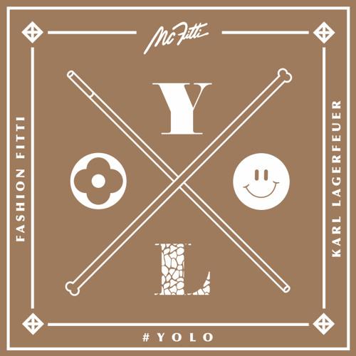 MC FITTI #YOLO (aka Karl Lagerfeuer)