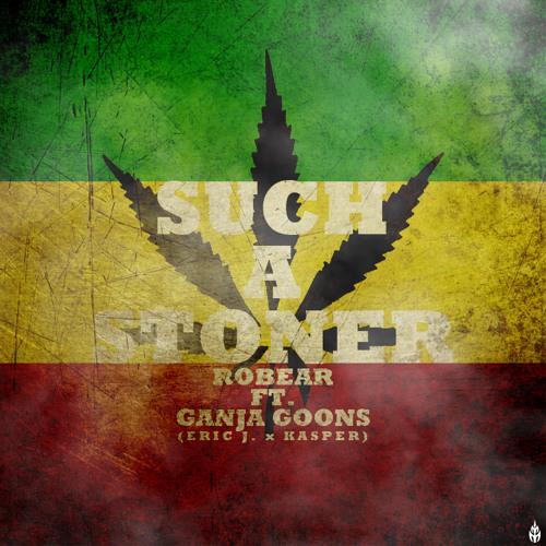 Robear - Such A Stoner ft. Kasper x Eric J