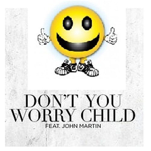 BOY RAVER - DON'T YOU WORRY CHILD