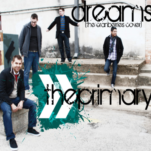 The Primary - Dreams (The Cranberries Cover)