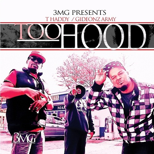 Gideonz Army - Too Hood (feat. T Haddy)