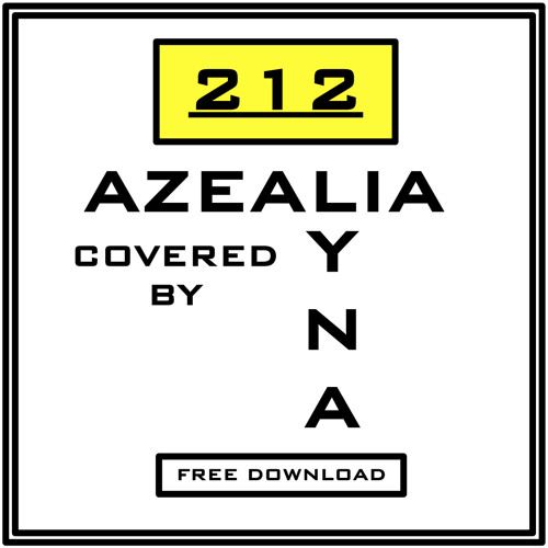 [FREE DOWNLOAD]-212-AZEALIA BANKS-COVER BY LYNA GALLIARA
