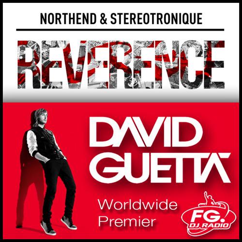 {Preview} Northend & Stereotronique - Reverence (David Guetta Radio FG World Premiere)