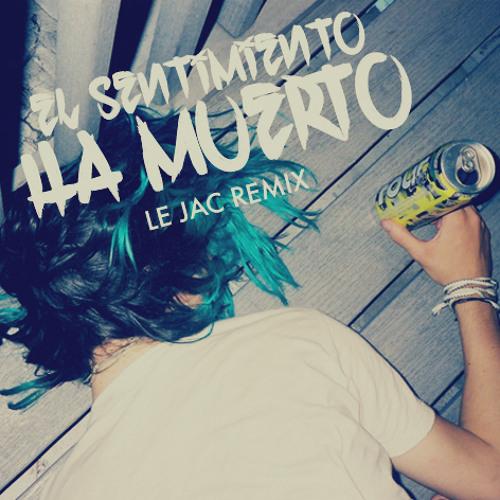 La Vida Boheme - El Sentimiento Ha Muerto (Le Jac Remix)