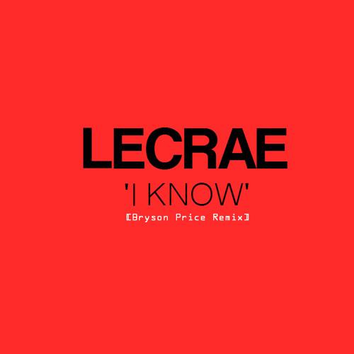 Lecrae - I Know [Bryson Price Mash-UP MIX]