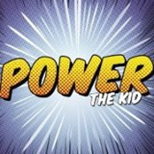 Power The Kid