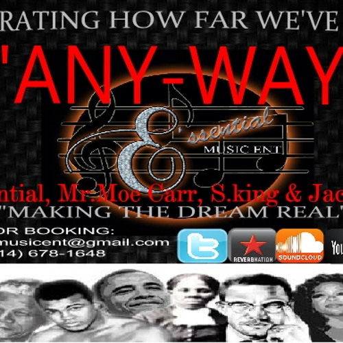 """ANY-WAY"" ft Mr Moe Carr, S. King, & Jackie B."