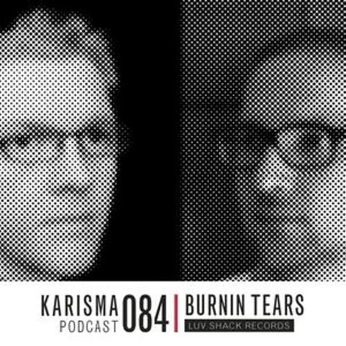 KARISMA PODCAST #084 - LUV SHACK RECORDS PART II - BURNIN TEARS