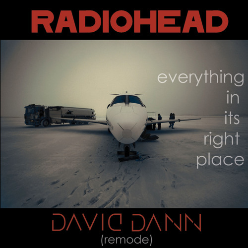 Radiohead - Everything  In It's Right Place (daviDDann Remode)