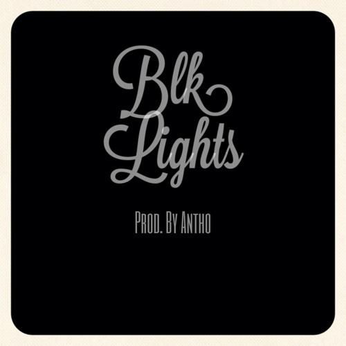 Black Lights(Prod. By Antho)