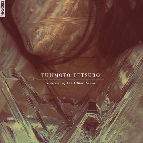 Fujimoto Tetsuro - Sketches of the Other Tokyo