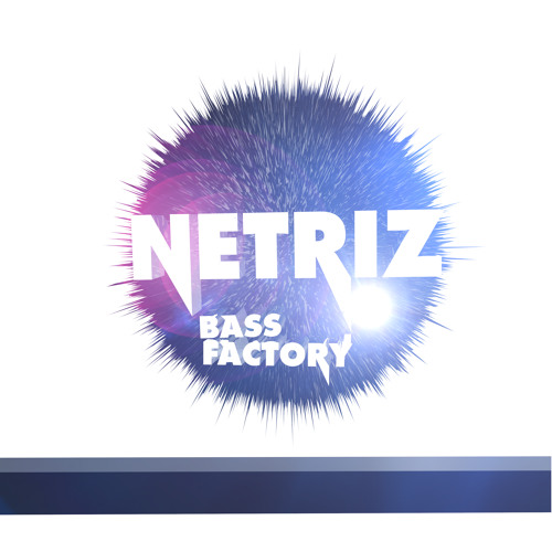 Netriz - Bass Factory EP [Preview] (OUT NOW ON iTunes)