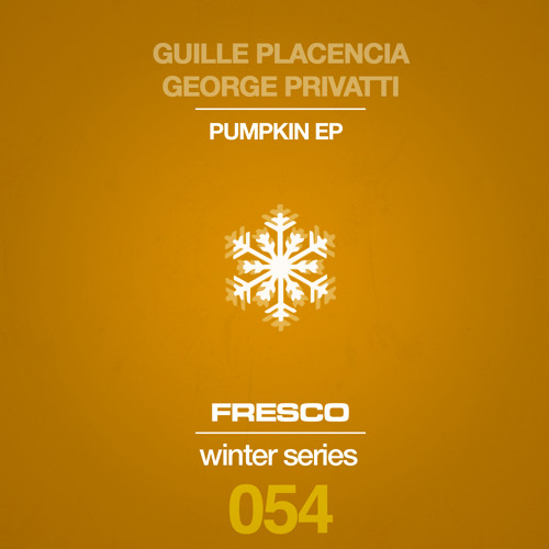 FRE054 A - Guille Placencia & George Privatti - Pumpkin (Original Mix)