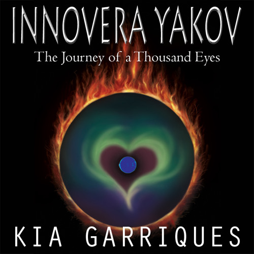 Innovera Yakov - The Journey Of A Thousand Eyes By Kia Garriques
