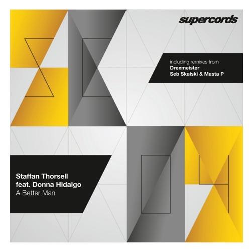Staffan Thorsell feat. Donna Hidalgo – A Better Man - Drexmeister Rework