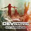 Fmm Devolution My Friends Mp3