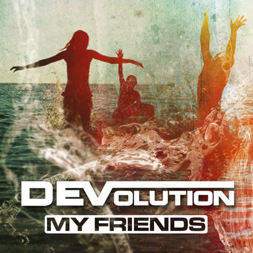 FMM: DEVolution - My Friends