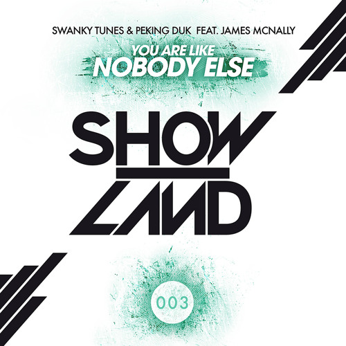 Swanky Tunes & Peking Duk feat. James Mcnally - You Are Like Nobody Else (Original Mix)