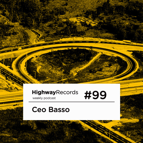 Highway Podcast #99 — Ceo Basso