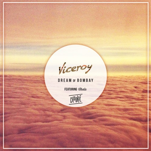 Viceroy - Dream of Bombay Ft. Chela