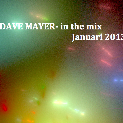 Dave Mayer DJ Mix January 2013