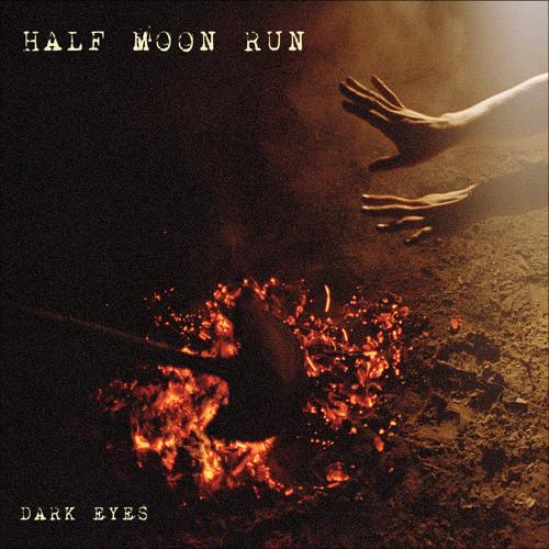 Half Moon Run - Dark Eyes - 09 Nerve