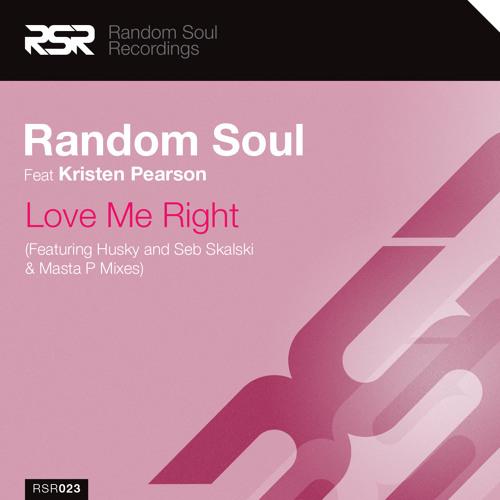 RSR023 2. Random Soul Feat Kristen Pearson - Love Me Right (Seb Skalski & Masta P Remix)CUT