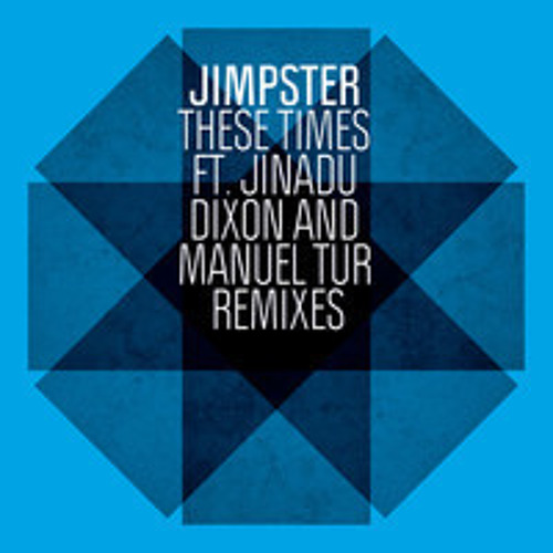 Jimpster feat. Jinadu - These Times (Manuel Tur Remix) (96kbps)