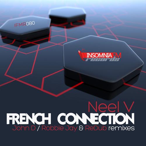 Neel V - French Connection (Robbie Jay & ReDub Remix)