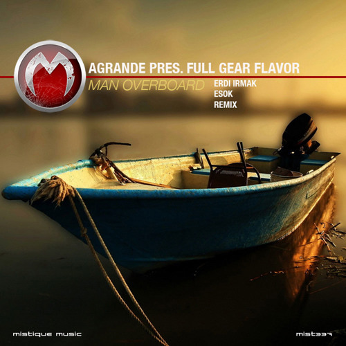 Agrande pres. Full Gear Flavor - Man Overboard (Esok Remix) [Preview]