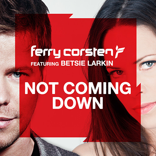 Ferry Corsten ft Betsie Larkin - Not Coming Down (Acoustic Edit)