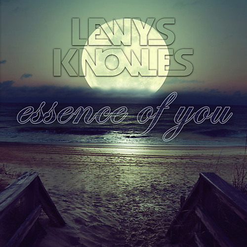 Lewys Knowles - Essence of You (Original Mix)