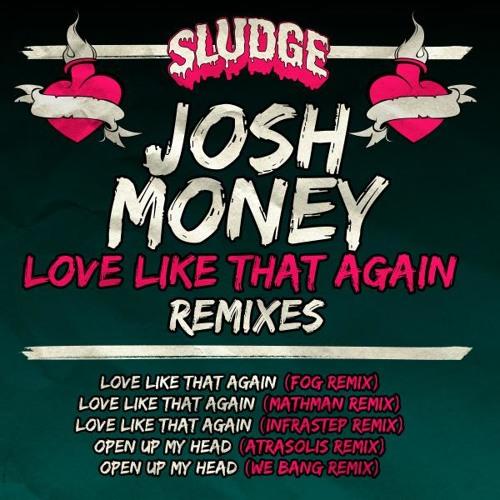 Josh Money - Love Like That Again (Fog Remix)