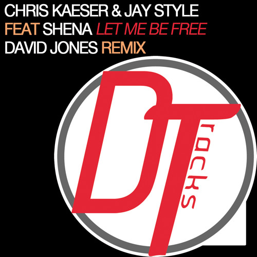 Chris Kaeser & Jay Style - Let Me Be Free (David Jones Remix) PREVIEW