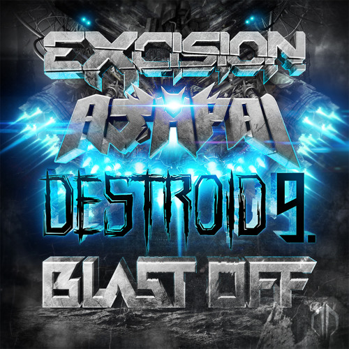 Excision & Ajapai - Blast Off
