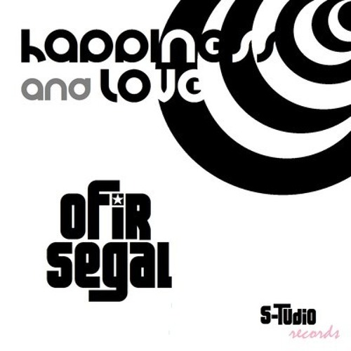 OFIR SEGAL - Happiness and Love