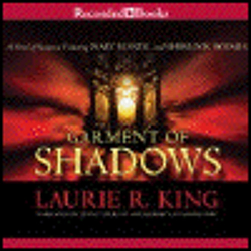 GARMENT OF SHADOWS by Laurie R. King, read by Jenny Sterlin and Robert Ian Mack