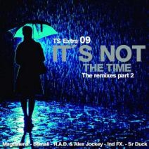 Its not the time (Sr. Duck Rmx)