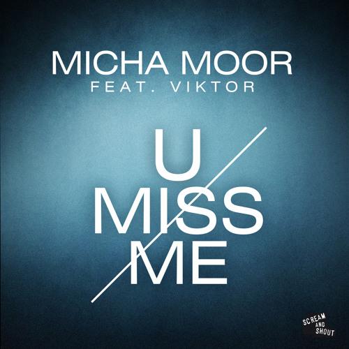 Micha Moor feat Viktor - U Miss Me (Radio Edit)