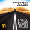 Marcos Carnaval, Carlo Astuti, Niles Mason - I Will Follow You (OUT NOW!)