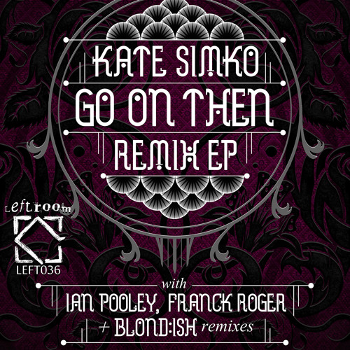 Kate Simko - Go On Then feat Jem Cooke (Blondish Remix)