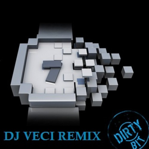 THE DIRTY BIT (DJ VECI REMIX)