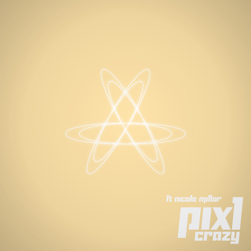 Crazy by PIXL ft. Nicole Millar
