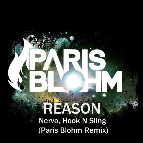 Nervo, Hook N Sling - Reason (Paris Blohm Remix)[FREE DOWNLOAD]